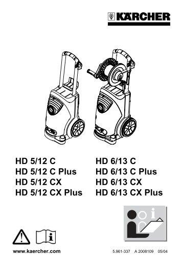 HD 5/12 C HD 6/13 C HD 5/12 C Plus HD 6/13 C Plus HD ... - Kärcher