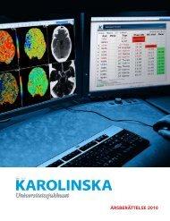 Årsberättelse 2010 - PDF - Karolinska Sjukhuset
