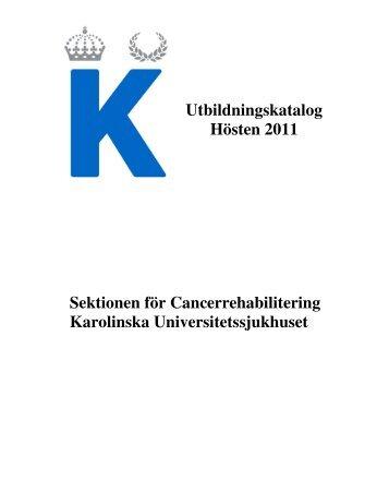 Utbildningskatalog Hösten 2011 Sektionen för Cancerrehabilitering ...