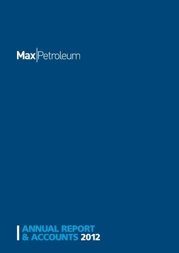 AnnUAL REPORT & AccOUnTs 2012 - Max Petroleum