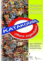 Frühjahr und Sommer 2010 - Katakombe
