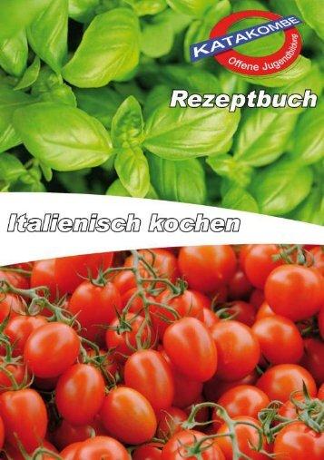 Rezeptbuch Italienisch kochen 2010 - Katakombe