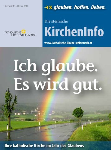 Ich glaube. Es wird gut. - Katholische Kirche Steiermark