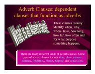 Adverb Clauses: dependent clauses that function as adverbs