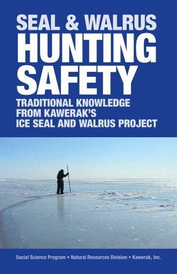 Seal and Walrus Hunting Safety Book - Kawerak.org