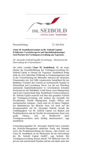 Pressemitteilung 21. Juli 2010 Claus M ... - Dr. Seibold Capital GmbH