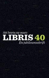 Att bryta ny marc : LIBRIS 40 - Kungliga biblioteket