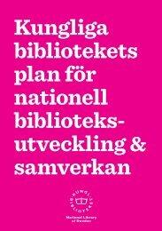 KBs plan biblioteksutveckling20111202 - Kungliga biblioteket