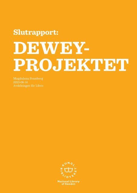 Slutrapport: Deweyprojektet. 2013 - Kungliga biblioteket