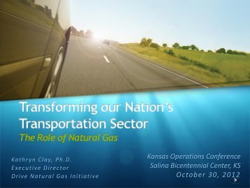 Transforming our Nation's Transportation Sector Kathryn Clay, Ph.D.