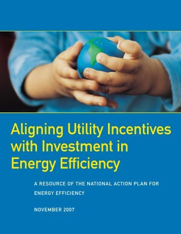 Aligning Utility Incentives with Investment in Energy Efficiency