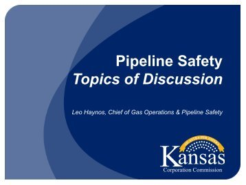 Pipeline Safety Topics of Discussion - Kansas Corporation ...