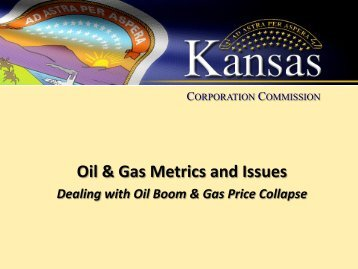 Oil & Gas Metrics and Issues - Kansas Corporation Commission
