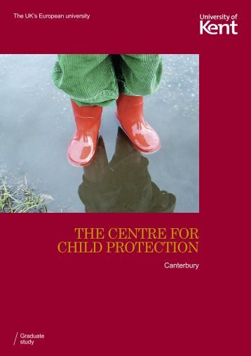 THE CENTRE FOR CHILD PROTECTION - University of Kent