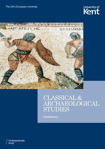 CLASSICAL & ARCHAEOLOGICAL STUDIES - University of Kent