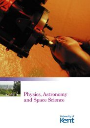 Physics, Astronomy and Space Science - University of Kent