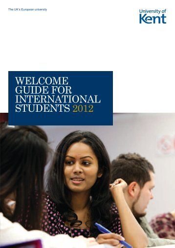 WELCOME GUIDE FOR INTERNATIONAL ... - University of Kent