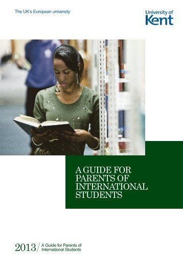 a guide for parents of international students - University of Kent