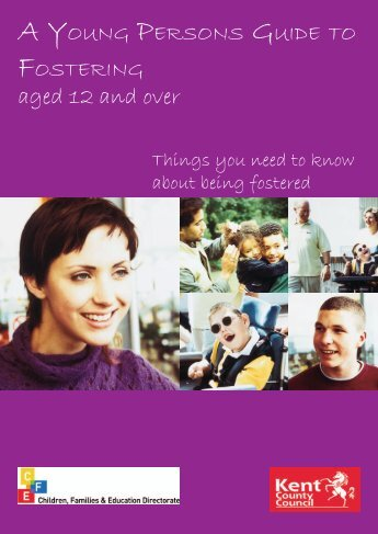 KCC's Young Person's Guide to Fostering for over ... - Kent Trust Web