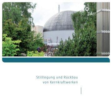 Stilllegung und Rückbau von Kernkraftwerken - Kernenergie.de
