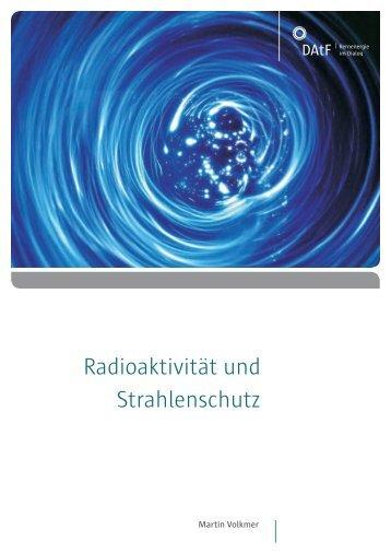 Radioaktivität und Strahlenschutz - Kernenergie.de