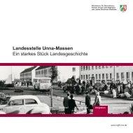 Landesstelle Unna-Massen Ein starkes Stück Landesgeschichte