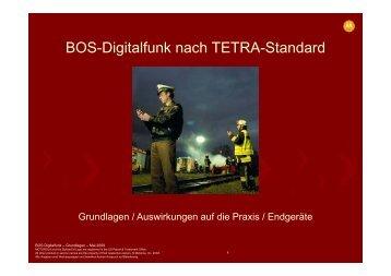 BOS Di it lf k h TETRA St d d BOS-Digitalfunk nach TETRA-Standard