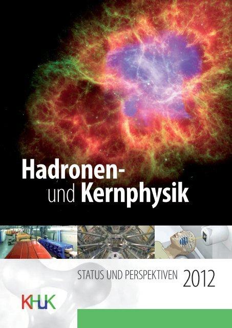 status und perspektiven 2012 - Komitee für Hadronen- und Kernphysik