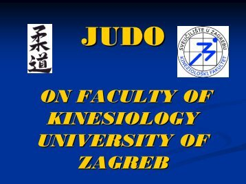JUDO ON FACULTY OF KINESIOLOGY UNIVERSITY OF ZAGREB