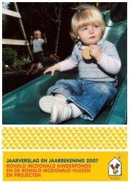 jaarverslag en jaarrekening 2007 ronald mcdonald kinderfonds en ...