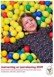 Jaarverslag en jaarrekening 2009 - Ronald McDonald Kinderfonds