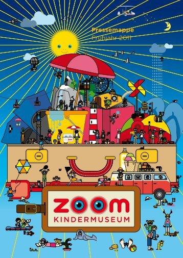Pressemappe Frühjahr 2011 - ZOOM Kindermuseum