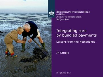 Jeroen Struijs: Integrating care by bundled payments: Lessons from ...