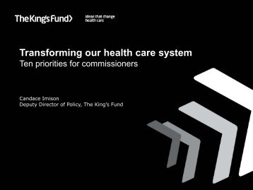Transforming our health care system: Ten ... - The King's Fund