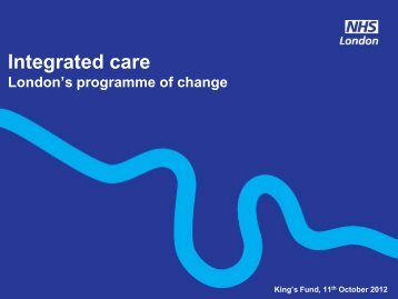 Integrated care: London's programme of change - The King's Fund