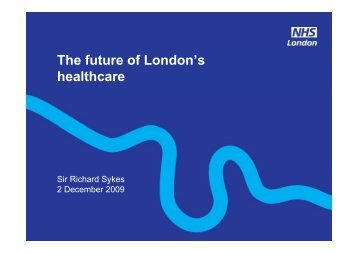 BLP The future of London's health care Richard ... - The King's Fund