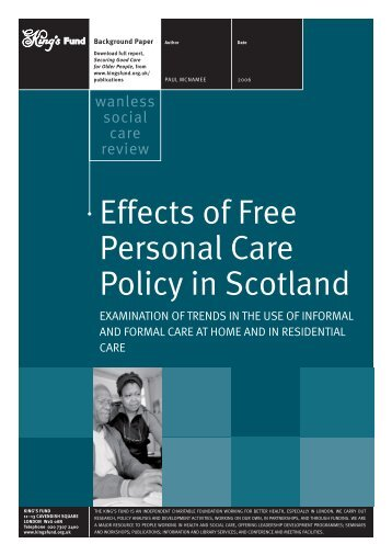 Effects of Free Personal Care Policy in Scotland ... - The King's Fund