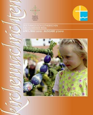 APRIL/MAI 2010 · AUSGABE 3/2010 - Ev.-Luth. Kirchgemeinde Riesa