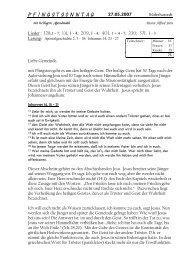 401, 1 + 4 - 7; 230; 571, 1 - 3 Liebe Gemeinde, mit Pfingsten g - hier