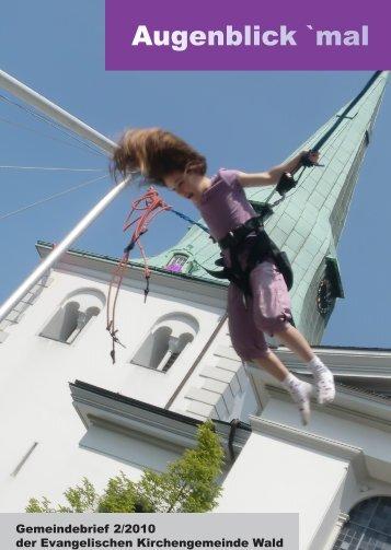 Augenblick mal 2-2010.indd - Evangelische Kirchengemeinde Wald