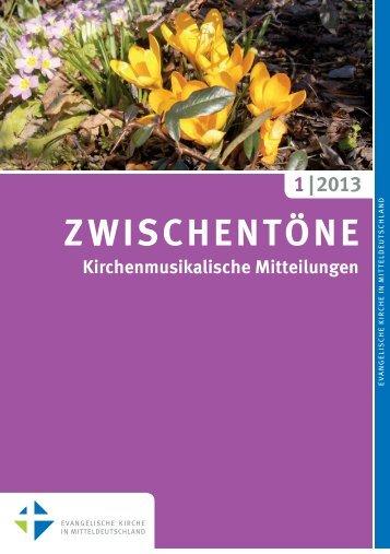 Heft 1/2013 - Kirchenmusik in der Evangelischen Kirche in ...