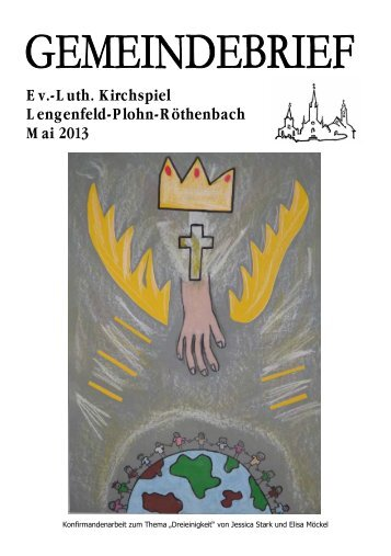 Gemeindebrief Mai 2013 - Kirchspiel Lengenfeld Plohn Röthenbach