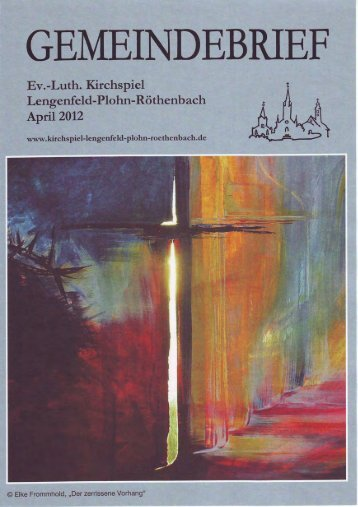 Gemeindebrief April 2012 - Kirchspiel Lengenfeld Plohn Röthenbach