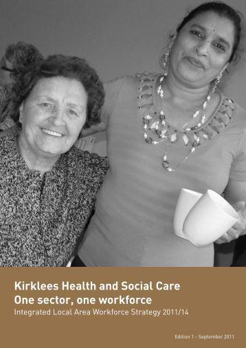 Kirklees Health and Social Care One sector, one ... - Kirklees Council