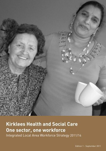 Kirklees Health and Social Care One sector, one ... - Kirklees Council