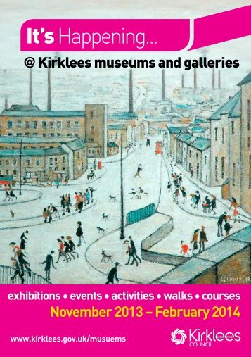 It's happening at Kirklees museums and galleries - Kirklees Council