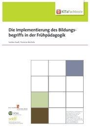 Die Implementierung des Bildungsbegriffs in der ... - KiTa Fachtexte