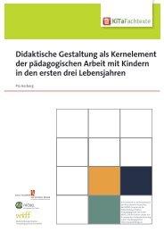 Didaktische Gestaltung als Kernelement der ... - KiTa Fachtexte