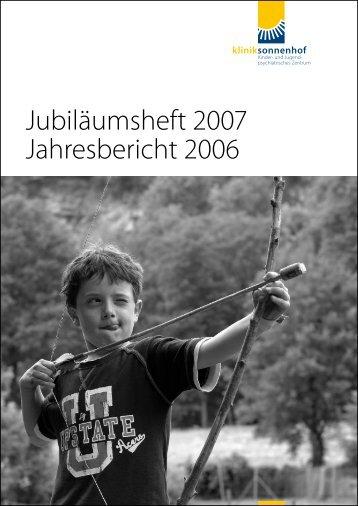 Jubiläumsheft 2007 Jahresbericht 2006 - Klinik Sonnenhof