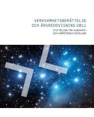 Verksamhetsberättelse och ÅrsreDoVIsNING 2011 - KK-stiftelsen